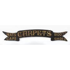"""HATS, CAPS, CARPETS, BOOTS, SHOES"": PAINTED TRADE SIGN WITH A FOLKY SWAG RIBBON FORMAT AND THE MOST EXCEPTIONAL EARLY SURFACE, 1840-60"