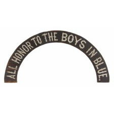 ALL HONOR TO THE BOYS IN BLUE: PAINT-DECORATED AMERICAN SIGN, 1866-1880