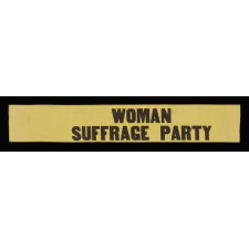 "YELLOW SUFFRAGETTE SASH RIBBON WITH ""WOMAN SUFFRAGE PARTY"" TEXT, CA 1912-20"