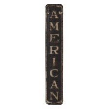 "TIN SIGN THAT SIMPLY READS ""AMERICAN"", CA 1910-30"
