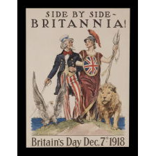 WWI POSTER FEATURING UNCLE SAM AND LADY BRITANNIA, ARM-IN-ARM, ACCOMPANIED BY THE AMERICAN EAGLE AND BRITISH LION, ILLUSTRATED BY JAMES MONTGOMERY FLAGG TO COMMEMORATE BRITAIN'S DAY, DEC. 7TH, 1918