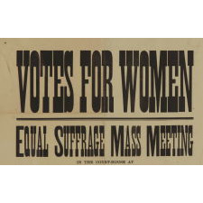 WOMEN'S SUFFRAGE BROADSIDE FROM A 1914 MASS MEETING IN CAPE MAY COURTHOUSE, NEW JERSEY, WHERE THE FEATURED SPEAKER WAS WYOMING SALOON-KEEPER WILLIAM H. BRIGHT, THE MAN WHO, IN 1869, INTRODUCED THE BILL THAT LED THAT STATE TO BE THE FIRST TO GIVE WOMEN THE RIGHT TO VOTE